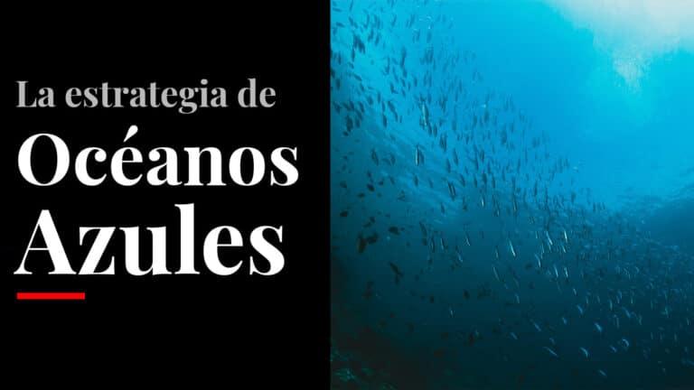 Qué es la estrategia de Océanos Azules y para que sirve