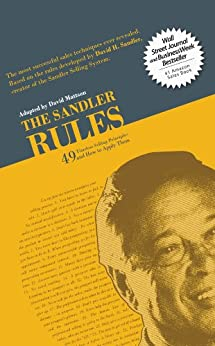 The Sandler Rules 49 Timeless Selling Principles and How to Apply Them