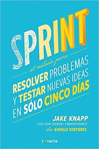 sprint resolver problemas y testar nuevas ideas en solo cinco dias