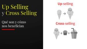 qué son Up selling y cross selling y cómo benefician nuestro negocio